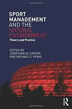 Sport Management and the Natural Environment : , Casper, M.,,