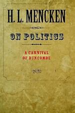 On Politics: A Carnival of Buncombe: By H L Mencken