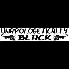 UNAPOLOGETICALLY BLACK (panther)  Bumper Sticker (panther)  - BUY 2 GET 1 FREE