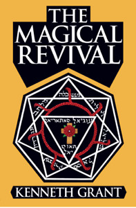 The Magical Revival (Paperback) - Kenneth Grant - Starfire Publishing