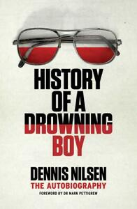 History of a Drowning Boy by Dennis Nilsen Paperback- FREE DELIVERY!
