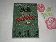 FAITHLESS by KARIN SLAUGHTER       -ARC-   +JA+