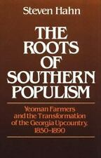 The Roots of Southern Populism: Yeoman Farmers and the Transformation of the Ge