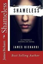 NEW Shameless by James T Bicharri