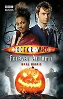 Doctor Who - Forever Autumn (New Series Adventure 16), Morris, Mark, Used; Very