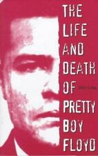 The Life and Death of Pretty Boy Floyd by Jeffery S. King (1998, Paperback)
