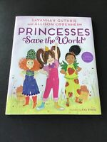 Princesses Save the World by Savannah Guthrie [2018] [Hardcover]