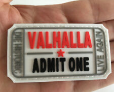 VALHALLA ADMIT ONE DIE HISTORIC LIVE AGAIN rubber HOOK & LOOP PVC PATCH A 1244