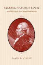 Seeking Nature's Logic: Natural Philosophy In The Scottish Enlightenment: By ...