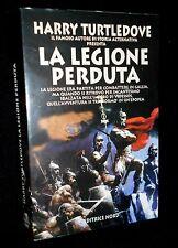 HARRY TURTLEDOVE - LA LEGIONE PERDUTA - NORD 1997 - 9788842909743
