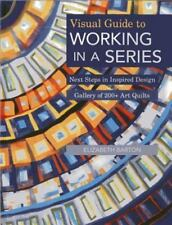 Visual Guide to Working in a Series - Print on Demand Edition: Next Steps in Ins