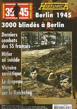 HISTORICA  N°83 - BERLIN 1945 - DERNIERS COMBATS  SX FRANCAIS - SUICIDE HITLER