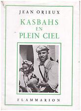 ORIEUX Jean - KASBAHS EN PLEIN CIEL - EXEMPLAIRE NUMEROTE - 1951