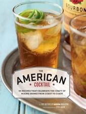 The American Cocktail: 50 Recipes That Celebrate the Craft of Mixing D-ExLibrary