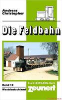 Fachbuch Die Feldbahn 13, Westdeutschland, informativ mit vielen Bildern OVP
