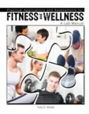 Practical Applications and Assessments for Fitness and Wellness: A Lab Manual