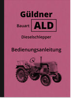 Güldner ALD Dieselschlepper Bedienungsanleitung Betriebsanleitung Handbuch