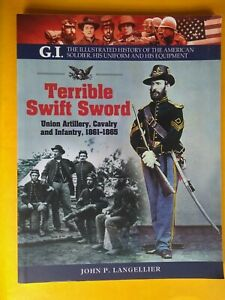 Terrible Swift Sword: Union Army uniforms, equipment by John P Langellier