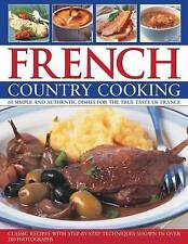 French Country Cooking: Simple and Authentic Dishes for the True Taste of France