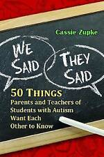 We Said,They Said:50 Things Parents/Teachers of Students with Autism Should Know