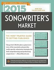 2015 Songwriters Market: Where & How to Market Your Songs by Duncan, James