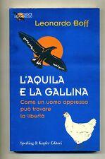 Leonardo Boff # L'AQUILA E LA GALLINA # Sperling e Kupfer Editori 1999