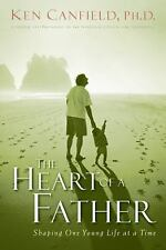 The Heart of a Father: How You Can Become a Dad of Destiny ( Canfield, Ken . ) U