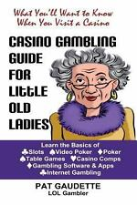 Casino Gambling Guide for Little Old Ladies by Pat Gaudette (2013, Paperback)