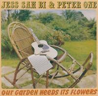JESS SAH BI & PETER ONE - OUR GARDEN NEEDS ITS FLOWERS   CD NEU
