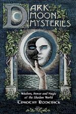 Dark Moon Mysteries Wisdom, Power & Magic Book ~ Wiccan Pagan Supply