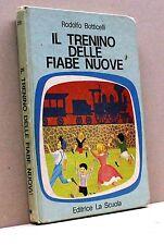 IL TRENINO DELLE FIABE NUOVE - R. Botticelli [Libro, 1972, VI edizione 1975]