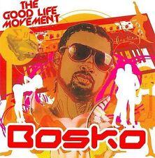 Good Life Movement by Bosko (CD, Apr-2009, BoskoLive.Com) NEW