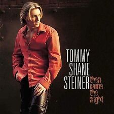 Then Came the Night by Tommy Shane Steiner (CD, Apr-2002, RCA)