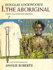 Douglas Lockwood's I, THE ABORIGINAL ~ ILLUSTRATED EDITION ~ Hardcover