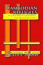 Cambodian Refugees in Long Beach, California : The Definitive Study by Scott...