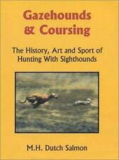 Gazehounds and Coursing : The History, Art and Sport of Hunting with Sighthounds