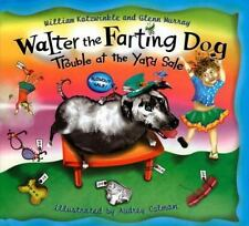 Walter the Farting Dog: Trouble at the Yard Sale Kotzwinkle, William, Murray, G