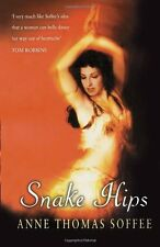 Snake Hips: Belly Dancing and How I Found True Love,Anne Thomas Soffee