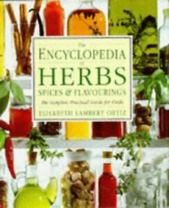 (Good)-THE ENCYCLOPEDIA OF HERBS, SPICES & FLAVOURING - the Complete Practical G