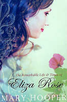 The Remarkable Life and Times of Eliza Rose by Mary Hooper (Paperback) New Book
