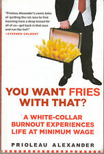 You Want Fries with That? - Prioleau Alexander AUST SELLER FAST POSTAGE!!!