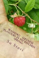 Spring: Washoku - Japanese Flavours in My Kitchen Spring : Healing with Foods...