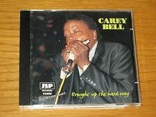 """UK IMPORT USED/VERY GOOD BLUES CD - CAREY BELL - """"BROUGHT UP THE HARD WAY"""""""