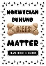 Norwegian Buhund Diets Matter : Recipe Book for Dog Treats, Blank Recipe.