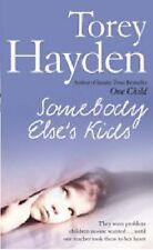 TOREY HAYDEN ____ SOMEBODY ELSE'S KIDS ___ BRAND NEW ___ FREEPOST UK