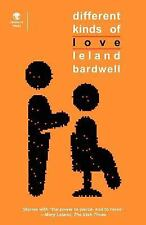 Different Kinds of Love : Stories by Leland Bardwell (2012, Paperback)