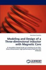 Modeling And Design Of A Three-Dimensional Inductor With Magnetic Core: A Sim...