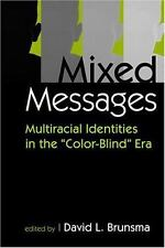 "Mixed Messages: Multiracial Identities in the ""Color-Blind"" Era-ExLibrary"