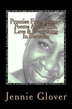 Promise Free Journey: Poems about Life, Love and Everything in Between by...