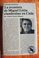 García Marquez. La aventura de Miguel Littin... SIGNED  Primera / First 1986.